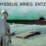 Odysseus. Krieg. Entzug.